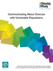 Download the White Paper Titled Communicating about Overuse with Vulnerable Populations
